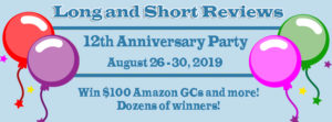 "There are four balloons in this graphic. The text reads: ""Long and Short Reviews 12th Anniversary Party. August 26-30, 2019. Win $100 Amazon GCs and more! Dozens of winners."""