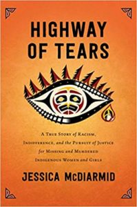 Highway of Tears: A True Story of Racism, Indifference and the Pursuit of Justice for Missing and Murdered Indigenous Women and Girls by Jessica McDiarmid book cover. An eye with a native american symbol for a pupil and spruce trees for eyelashes is crying a single tear on it.