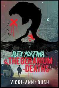 Alex McKenna & the Geranium Deaths by Vicki-Ann Bush book cover. Image is of sprayprainted outiline of man's head with an X over where his eyes should be.
