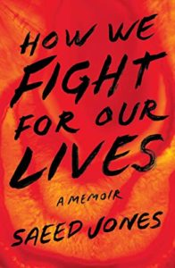How We Fight For Our Lives by Saeed Jones book cover. Image on the cover is of a red, abstract swirly object.
