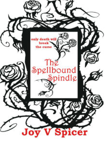 Book cover for Joy V. Spicer's The Spellbound Spindle. There are roses entwined with the words
