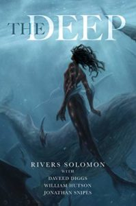 The Deep by Rivers Solomon book cover. Image on cover is of a mermaid swimming in the ocean with a whale.