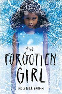 The Forgotten Girl by India Hill Brown book cover. Image on cover is of a young girl staring straight ahead.