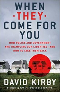 When They Come for You: How Police and Governments are Trampling our Liberties - And How to Take Them Back by David Kirby book cover. Image on cover show three houses. One of them has been targeted by a red dot from a missile launcher.
