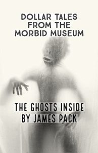 Dollar Tales from The Morbid Museum: The Ghosts Inside book cover. There is a fuzzy photo of an amphibious, bidedal creature on this cover.