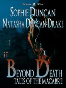 Beyond Death - Tales of the Macabre by Sophie Duncan and Natashan Duncan-Drake book cover. Image on cover is of silhouette of woman's face at dusk. She's standing in front of a house that has a few lights on in it's ground floor. But the second floor is dark.