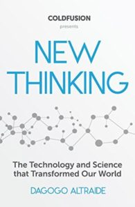 Cold Fusion Presents: New Thinking: From Einstein to Artificial Intelligence, the Science and Technology that Transformed Our World by Dagogo Altraide book cover. There is an abstract picture of circles connected by lines as the image on the book cover.