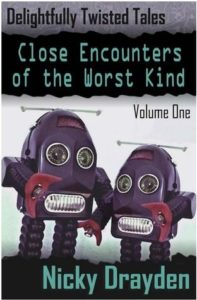 Delightfully Twisted Tales: Close Encounters of the Worst Kind (Volume One) book cover. Image on the cover is of two robots facing the viewer and reaching their arms out to us.