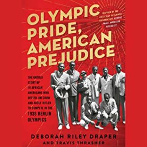 Olympic Pride, American Prejudice: The Untold Story of 18 African Americans Who Defied Jim Crow and Adolf Hitler to Compete in the 1936 Berlin Olympics by Deborah Riley Draper book cover. Image on the cover is of eight of the athletes who defied Adolf Hitler.