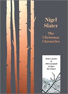 Book cover for The Christmas Chronicles: Notes, Stories and 100 Essential Recipes for Midwinter by Nigel Slater
