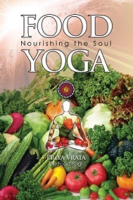 Food Yoga- Nourishing the Soul by Paul Rodney Turner and Priya Vrata book cover. Image on cover is of many different vegetables like lettuce, tomatoes, cabbage, peppers, etc. all piled together.