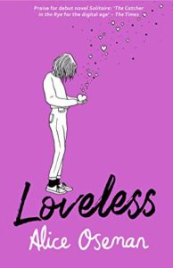 Loveless by Alice Oseman book cover. Image on the front is of a young girl holding a heart that is releasing smaller hearts into the air.