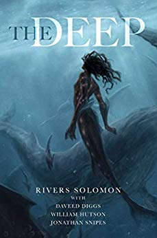 Book cover for The Deep by Rivers Solomon. Image on cover is of a mermaid swimming past a whale.