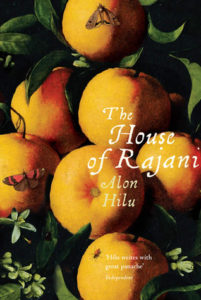 The House of Rajani by Alon Hilu, Evan Fallenberg (Translator). Image on front is of oranges growing on an orange tree. There is a butterfly on orange at the top of the image.