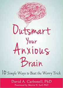 Outsmart Your Anxious Brain: Ten Simple Ways to Beat the Worry Trick by David A. Carbonell book cover. Image on cover is of a thought bubble filled with anxious scribbles.