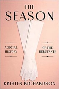 The Season: A Social History of the Debutante by Kristen Richardson book cover. Image on cover is of a pair of white, formal, silk women's gloves.