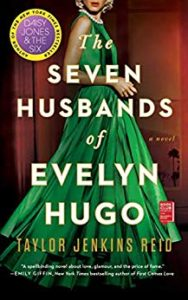 The Seven Husbands of Evelyn Hugo by Taylor Jenkins Reid book cover. Image on cover is of a gorgeous woman wearing a shimmery, green evening gown.