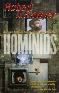 Hominids book cover by Robert J. Sawyer. Image on cover shows a picture of a neanderthal and a homo sapien.
