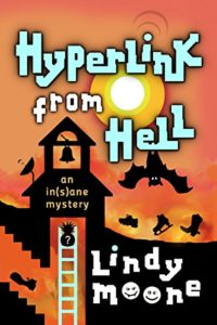 Hyperlink from Hell: A Couch Potato's Guide to the Afterlife by Lindy Moone book cover. Image on cover is of bats flying around a belfry.