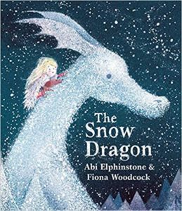 The Snow Dragon by Abi Elphinstone book cover. Image on cover shows a girl riding on a snow dragon.