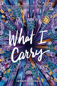 What I Carry by Jennifer Longo book cover. Image on cover is of stylized drawings of plants in blue, green, purple, and yellow hues.