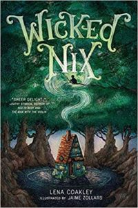 Wicked Nix by Lena Coakley book cover. Image on cover is of cottage in the woods. A child is sitting on a tree branch breathing in the smoke from the cottage.