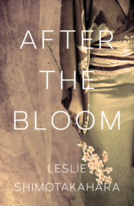 After the Bloom by Leslie Shimotakahara book cover. Image on cover is of a hand holding a branch filled with cherry blossoms.