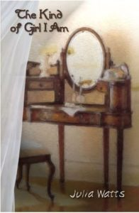 Book cover for Julia Watts' The Kind of Girl I Am. Image on cover is of a painting of a vanity and chair.