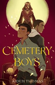 Cemetery Boys by Aiden Thomas book cover. Image on cover is of two teen latinos and what appears to be a zombie.