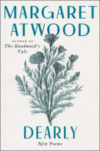Dearly- New Poems by Margaret Atwood  book cover. Image on cover is of a bouquet of wild flowers.