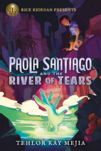 Paola Santiago and the River of Tears (Paola Santiago #1) by Tehlor Kay Mejia