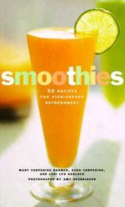 Smoothies- 50 Recipes for High-Energy Refreshment by Mary Corpening Barber book cover. Image on cover is of an orange smoothie in a tall glass that has a thin wedge of lime placed on the rim.