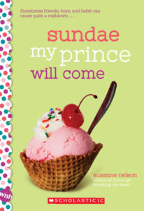 Sundae My Prince Will Come (Wish, #6) by Suzanne Nelson book cover. Image on cover is of a pink ice cream sundae in a waffle bowl.
