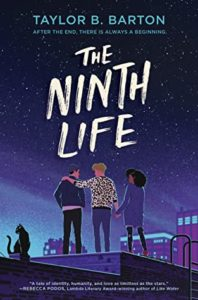 The Ninth Life by Taylor B. Barton book cover. Image on cover shows three teens embracing while standing on a roof.
