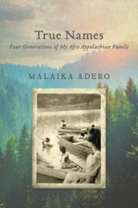 True Names- Four Generations of My Afro Appalachian Family by Malaika Adero book cover. image on cover is of a black family riding in canoes on a lake.