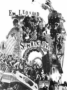 Book cover for Summer's Over by Em Leonard. Image on cover is a collage of various people, dinosaurs, and amusement park rides.