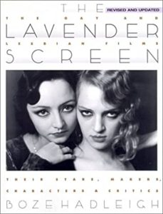 The Lavender Screen- The Gay and Lesbian Films--Their Stars, Makers, Characters, and Critics by Boze Hadleigh book cover. Image on cover is of two queer women cuddling up and looking at the viewer