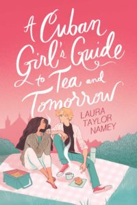 A Cuban Girl's Guide to Tea and Tomorrow by Laura Taylor Namey book cover. Image on cover is of two girls sitting on a picnic blanket eating food.