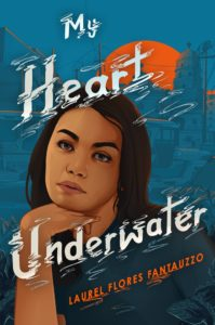 My Heart Underwater  by Laurel Flores Fantauzzo book cover. Image on cover is of young girl cupping her chin with her hand and looking elsewhere thoughtfully.