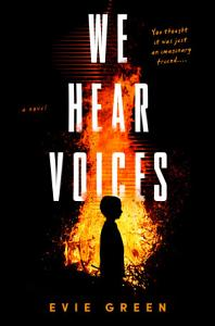 We Hear Voices by Evie Green book cover. Image on cover is of a silhoutte of a child standing next to a roaring fire that is much taller and bigger than him.