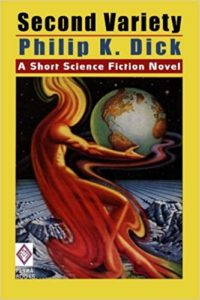 Second Variety by Philip K. Dick book cover. Image on cover is of a stylized, human-shaped flame holding the Earth.