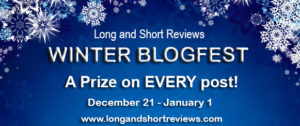 "Winter Blogfest graphic on a blue background with white snowflakes dotting the top and sides. The graphic reads, ""Long and Short Reviews Winter Blogfest. A Prize on every post! December 21-January 1."""