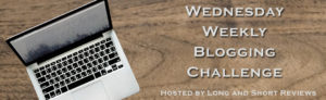 Graphic for the Wednesday Blogging Challenge. Image in graphic shows a laptop sitting on a wooden surface.
