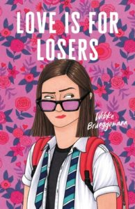 Love Is for Losers by Wibke Brueggemann book cover. Image on cover is a drawing of a skeptical young woman looking to the side.
