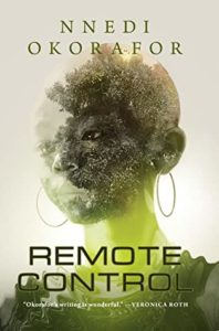 Remote Control by Nnedi Okorafor book cover. Image on cover is of a woman's face that is also a large forest.