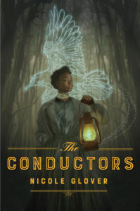 The Conductors by Nicole Glover book cover. Image on cover shows young woman holding a lantern. There is an illustrated celestial map superimposed on the trees behind her.
