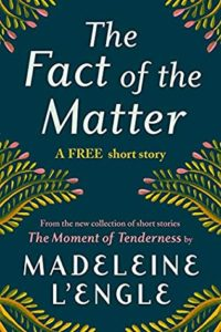 The Fact of the Matter by Madeleine L'Engle book cover. Image on cover is a stylized design of a plant that is just about to bloom.