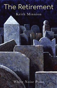 The Retirement by Keith Minnion book cover. Image on cover is of multiple gravestones crowded into a graveyard together.