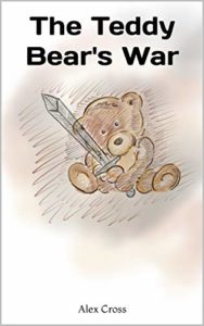 The Teddy Bear's War by Alex Cross book cover. Image on cover is a drawing of a teddy bear holding a sword.