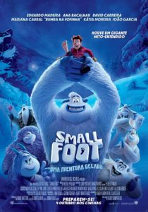 Film poster for Smallfoot. It shows the main character holding up an elusive smallfoot (aka human) while other members of his yeti village look on in fear, pride, and/or excitement.